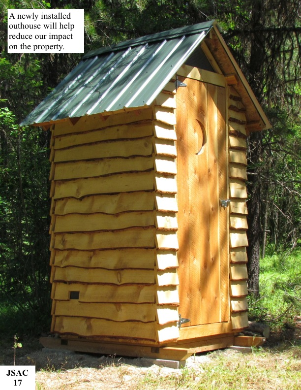 A newly installed outhouse will help reduce our impact on the property.